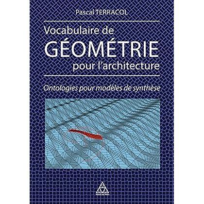 Vocabulaire de géométrie pour l'architecture: Ontologies pour modèles de synthèse