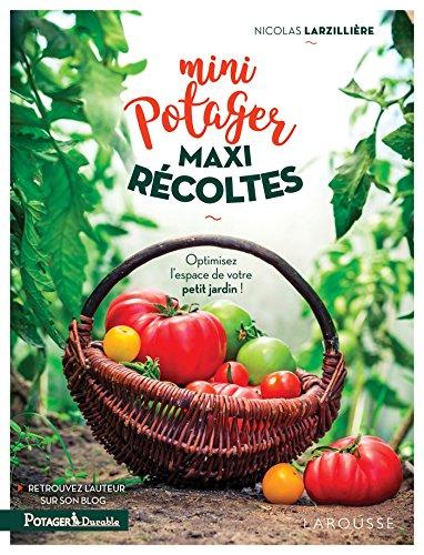 Mini-potager maxi-récoltes par Nicolas Larzillière