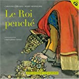 Le roi penché (1CD audio)
