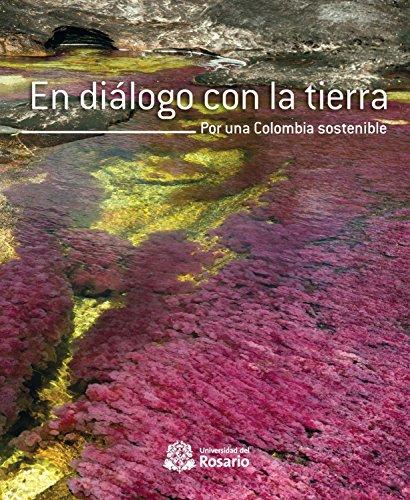 En diálogo con la tierra: Por una Colombia sostenible