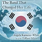 The Band That Changed Her Life: An Andventure in Kpop, Book I
