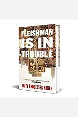 Fleishman Is in Trouble: THE SUNDAY TIMES TOP TEN BESTSELLER Hardcover