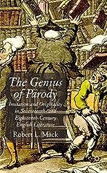 The Genius of Parody: Imitation and Originality in Seventeenth and Eighteenth-Century English Literature