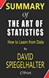Summary of The Art of Statistics By David Spiegelhalter - How to Learn from Data