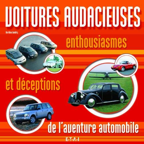 Voitures audacieuses : Enthousiasmes et déceptions de l'aventure automobile