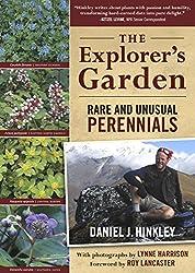 The Explorer's Garden: Rare and Unusual Perennials