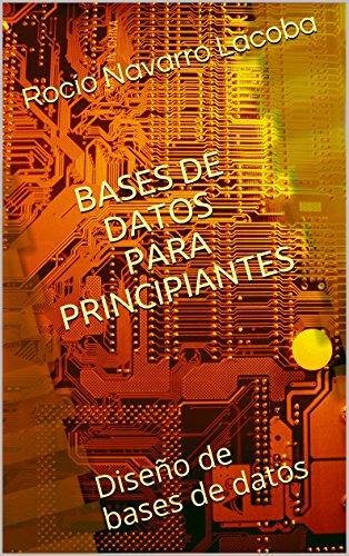Bases de datos para principiantes: Diseño de bases de datos (Fichas de informática)