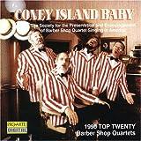 Coney Island Baby: 1990 Top Twenty Barber Shop Quartets by Acoustix, 139th Street Quartet, The Naturals, The Ritz, Bank Street, Gas House G (1993-01-29)