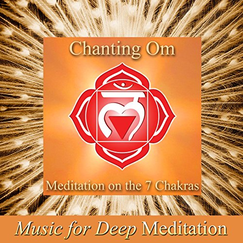 Chanting the Sacred Mantra Om - Extended Meditation On the 7 Chakras, Exploring the Inner Universe (Improvisation With Harmonies Version)