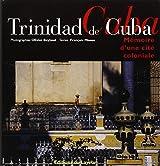 TRINIDAD DE CUBA. Mémoire d'une cité coloniale, Avec CD