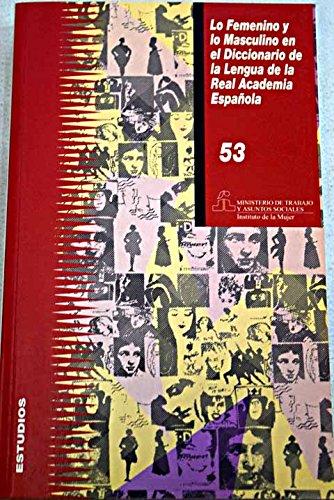Lo femenino y lo masculino en el diccionario de la lengua de la Real Academia Espaola