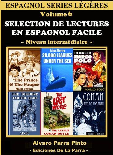 Selection de lectures en espagnol facile Volume 6 (Espagnol series légères)