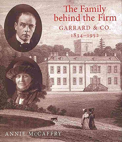 the-family-behind-the-firm-garrard-and-co-by-annie-mccaffry-published-march-2010