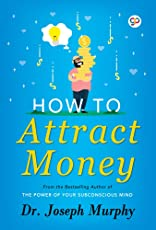 How to Attract Money (General Press)