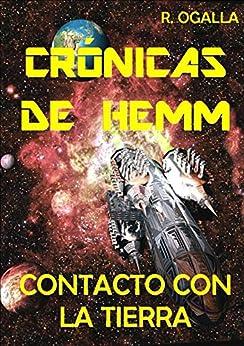 CRÓNICAS DE HEMM: Contacto con la Tierra (ALIEN SPACE nº 1) (Spanish Edition) by [OGALLA, R.]