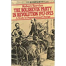 The Bolshevik Party in Revolution, 1917-23