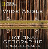 Wide Angle (National Geographic Collectors Series)