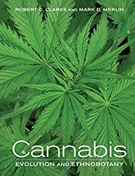 Cannabis: Evolution and Ethnobotany by Robert Clarke (2013-10-04)