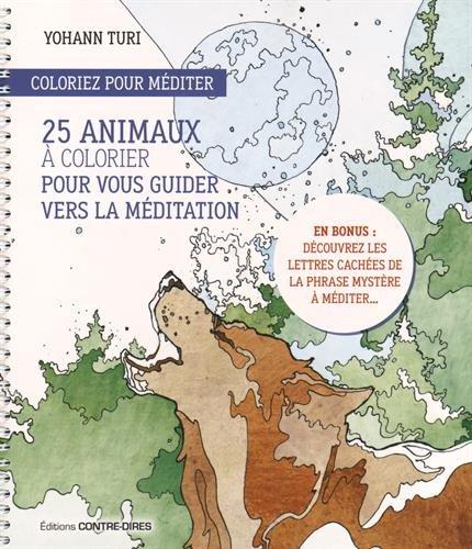 Coloriez pour méditer : 25 animaux à colorier pour nous guider à la méditation