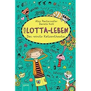 Mein Lotta-Leben (9). Das reinste Katzentheater
