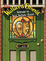 Wallace & Gromit: Welcome to West Wallaby Street (WALLACE AND GROMIT)