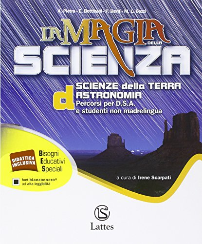 La magia della scienza. Percorsi per D.S.A. e studenti non madrelingua. Per la Scuola media: 4