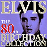 Elvis Presley: The 80TH Birthday Collection (His 100 Greatest Hits)