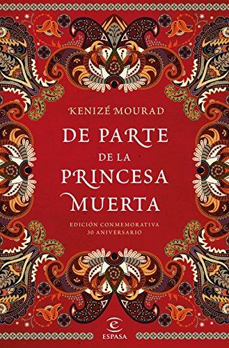 De parte de la princesa muerta: Edición conmemorativa 30 aniversario (Espasa Narrativa)