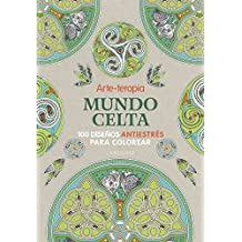 Arte-terapia Mundo celta (Larousse - Libros Ilustrados/ Prácticos - Ocio Y Naturaleza - Ocio)