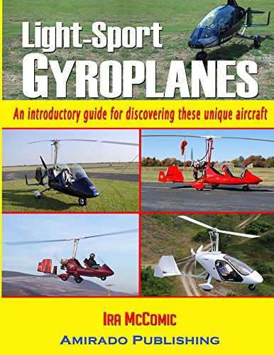 Light-Sport Gyroplanes: An introductory guide for discovering these unique aircraft (English Edition) por Ira McComic