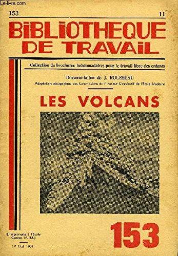 BIBLIOTHEQUE DE TRAVAIL N°153 - LES VOLCANS par COLLECTIF