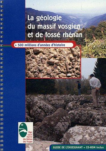 La géologie du massif vosgien et du fossé rhénan : Guide de l'enseignant (1Cédérom)