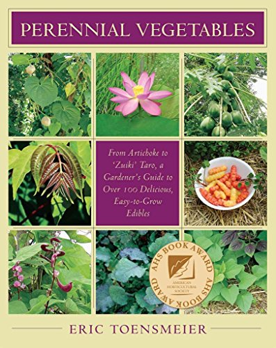 [(Perennial Vegetables : From Artichokes to Zuiki Taro, A Gardener's Guide to Over 100 Delicious and Easy to Grow Edibles)] [By (author) Eric Toensmeier] published on (July, 2007)