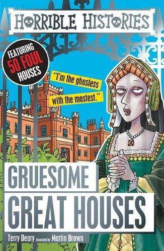 Gruesome Great Houses (Horrible Histories)
