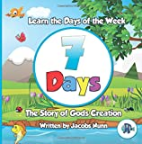 7 Days - The Story of Gods Creation: Learn the Days of the Week: Volume 1 (Little Fishes Sunday School)