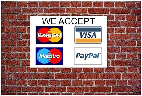 """We Akzeptieren Kredit Karte und PayPal wetterfeste Schilder 5566 ALU PVC oder Aufkleber - 15cm x 20cm approx 6\"""" x 8\"""""""