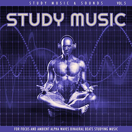 Study Music For Focus and Ambient Alpha Waves Binaural Beats Studying Music, Vol. 5