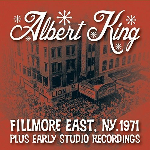 Live At The Fillmore Plus Early Studio Recordings - Albert King - 2017