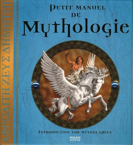 Petit manuel de Mythologie : Introduction aux mythes grecs par Dugald Steer