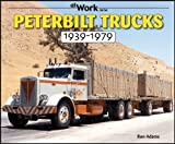 Peterbilt Trucks 1939-1979: At Work (At Work Series)