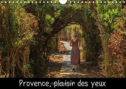 Provence, plaisir des yeux 2015: Un certain regard sur la variete des paysages et la flore de Provence
