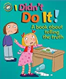 I Didn't Do It!: A book about telling the truth (Our Emotions and Behaviour, Band 5)