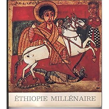 Ethiopie millénaire. prehistoire et art religieux. exposition de novembre 1974 a fevrier 1975 au petit palais