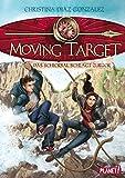 Moving Target 2: Das Schicksal schlägt zurück - Christina Diaz Gonzalez