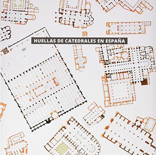 Huellas de catedrales en España por Javier Ortega Vidal