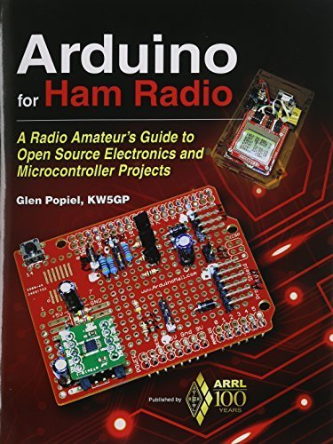 Ham Arduino Für Radio (Arduino for Ham Radio: A Radio Amateur's Guide to Open Source Electronics and Microcontroller Projects by ARRL Inc., Glen Popiel KW5GP (2014) Paperback)