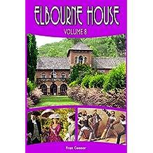 Elbourne House: Volume 8