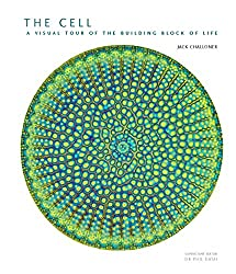 The Cell: A Visual Tour of the Building Block of Life