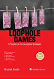 Loophole Games A Treatise on Tax Avoidance Strategies