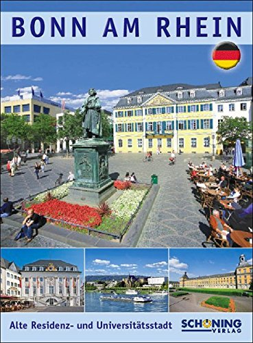 Bonn am Rhein, Reisebegleiter mit vielen eindrucksvollen Aufnahmen und erläuternden Texten